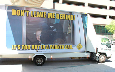Valley residents will see this mobile billboard truck traveling around town this summer to remind residents of the dangers of leaving children and pets in hot cars (submitted photo).