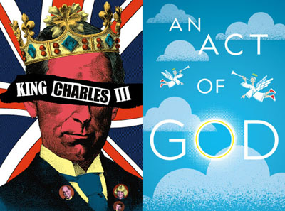 """Arizona Theatre Company launches its 50th Anniversary with """"King Charles III,"""" a speculative look at what will happen when Prince Charles finally takes the throne in England; and """"An Act of God,"""" a sinfully funny and critically acclaimed new play where God and His devoted angels answer some of the deepest questions that have plagued mankind since Creation (submitted art)."""